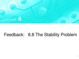 Feedback:   8.8 The Stability Problem