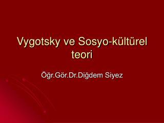 Vygotsky ve Sosyo-kültürel teori