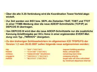 Über die alte X.25-Verbindung wird die Koordination Tower/Vorfeld abge-   wickelt.