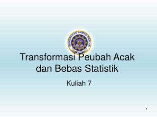 Transformasi Peubah Acak dan Bebas Statistik