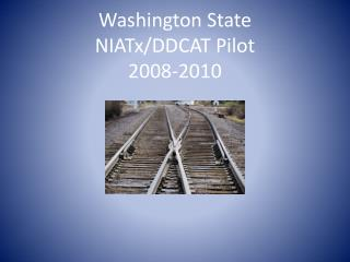 Washington State NIATx/DDCAT Pilot 2008-2010