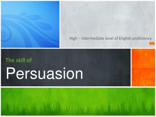 The skill of Persuasion