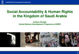 Social Accountability & Human Rights  in the Kingdom  of Saudi Arabia  Kishan Khoday