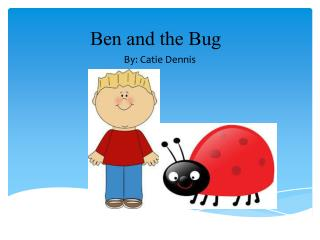 Ben and the Bug
