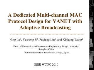 A Dedicated Multi-channel MAC Protocol Design for VANET with Adaptive Broadcasting