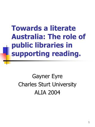 Towards a literate Australia: The role of public libraries in supporting reading.