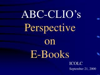 ABC-CLIO�s  Perspective  on  E-Books