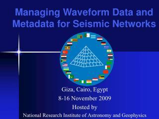 Giza, Cairo, Egypt 8-16 November 2009 Hosted by