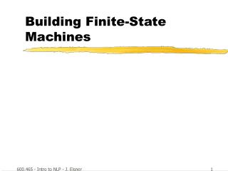 Building Finite-State Machines