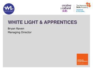 White Light & Apprentices