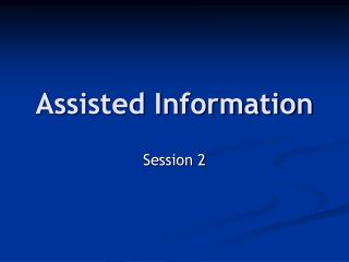 Assisted Information