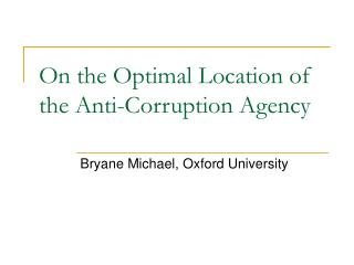 On the Optimal Location of the Anti-Corruption Agency