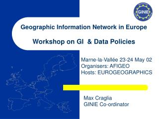 Geographic Information Network in Europe Workshop on GI  & Data Policies