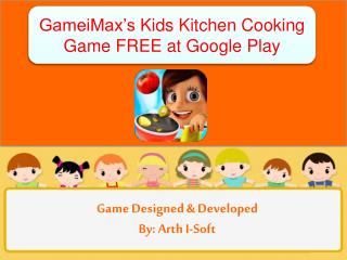 GameiMax's Kids Kitchen Cooking Game FREE at Google Play