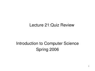 Lecture 21:Quiz Review