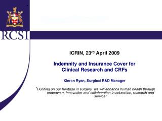 ICRIN, 23 rd  April 2009 Indemnity and Insurance Cover for  Clinical Research and CRFs