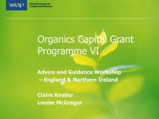 Organics Capital Grant Programme VI