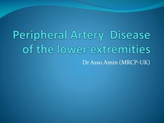Peripheral Artery  Disease of the lower extremities