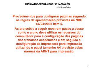 TRABALHO ACADÊMICO FORMATAÇÃO
