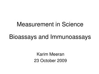 Measurement in Science Bioassays and Immunoassays