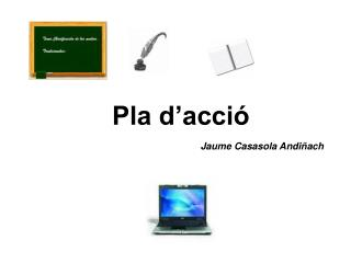 Pla d'acció Jaume Casasola Andiñach
