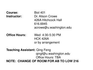 Course: Biol 401 Instructor: Dr. Alison Crowe 426A Hitchcock Hall 616.6945