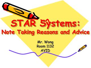 STAR Systems:  Note Taking Reasons and Advice