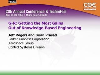 G-R: Getting the Most Gains  Out of Knowledge-Based Engineering