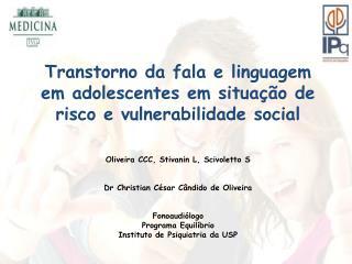 Transtorno da fala e linguagem em adolescentes em situação de risco e vulnerabilidade social