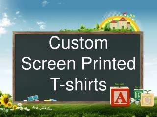 Custom Screen Printed Tshirts