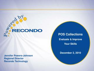 POS Collections   Evaluate & Improve Your Skills December 2, 2010