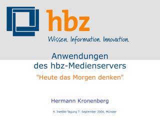 Anwendungen  des hbz-Medienservers