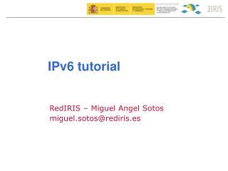 RedIRIS – Miguel Angel Sotos m iguel.sotos@rediris.es