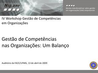 IV Workshop Gestão de Competências em Organizações Gestão de Competências