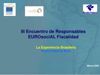 III Encuentro de Responsables EUROsociAL Fiscalidad La Experiencia Brasileña