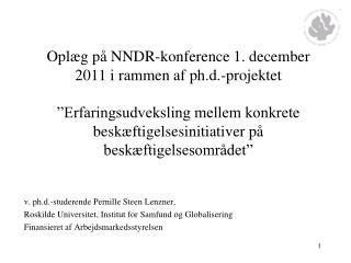 v. ph.d.-studerende Pernille Steen Lenzner,