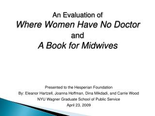 An Evaluation of  Where Women Have No Doctor  and A Book for Midwives