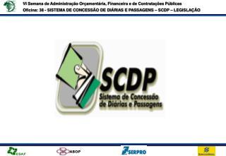 Sistema de Concessão de  Diárias e Passagens SCDP LEGISLAÇÃO