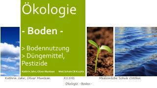 Ökologie - Boden - > Bodennutzung > Düngemittel, Pestizide