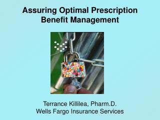 Assuring Optimal Prescription   Benefit Management