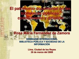 El patrimonio documental en las  bibliotecas p ú blicas:  conocimiento y difusi ó n
