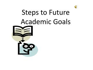 Steps to Future Academic Goals