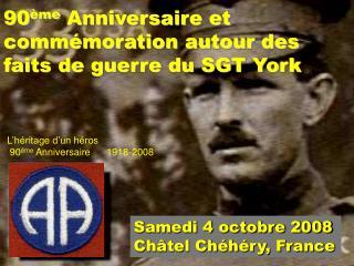 90 ème  Anniversaire et commémoration autour des faits de guerre du SGT York