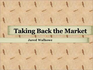 Taking Back the Market