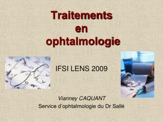 Traitements  en  ophtalmologie