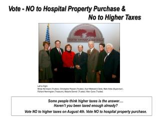 Vote - NO to Hospital Property Purchase &  No to Higher Taxes