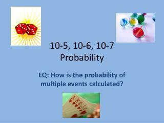 10-5, 10-6, 10-7 Probability