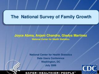 Joyce Abma, Anjani Chandra, Gladys Martinez National Center for Health Statistics
