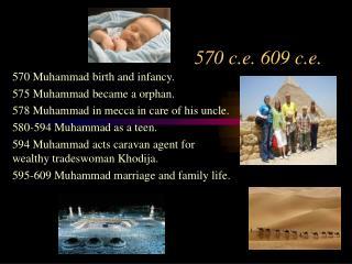 570 c.e. 609 c.e.