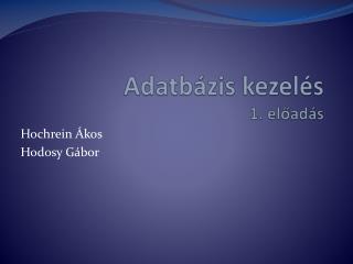 Adatbázis kezelés 1. előadás